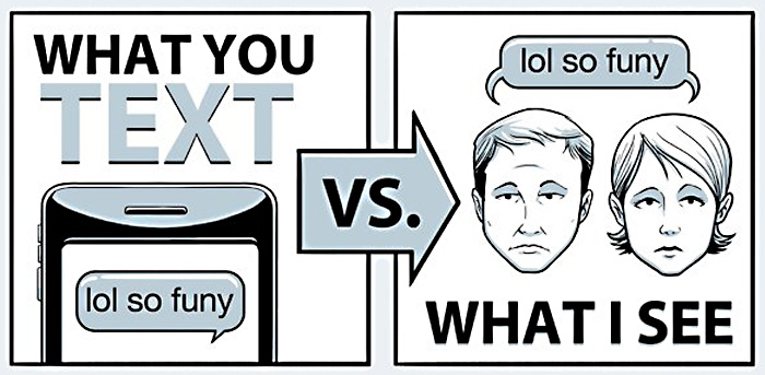 То, что ты печатаешь против того, что я вижу («What You Text vs What I See»).