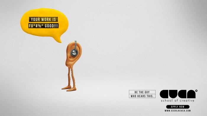 Рекламное агентство Escola Cuca: Будь тем парнем, который услышит, что его работа чертовски хороша