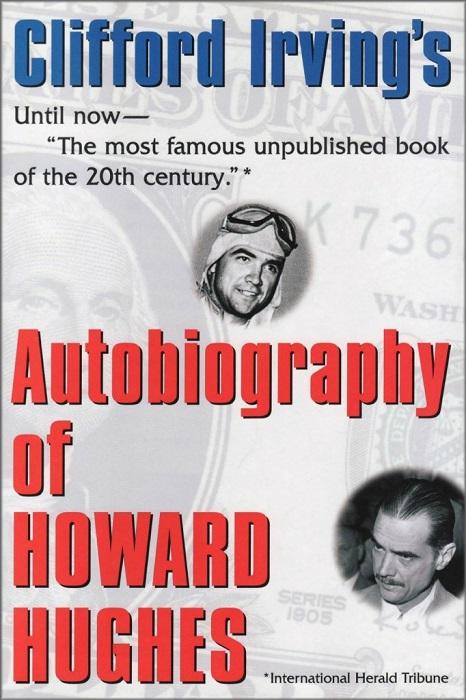 Книга Клиффорда Ирвинга «Автобиография Говарда Хьюза». | Фото: soloneba.com.