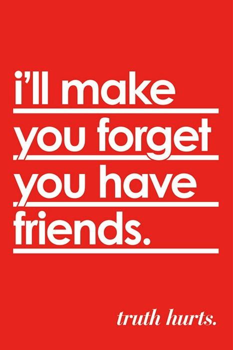 *Я заставлю тебя забыть о друзьях*. Обои для iPhone из серии Truth Hurts