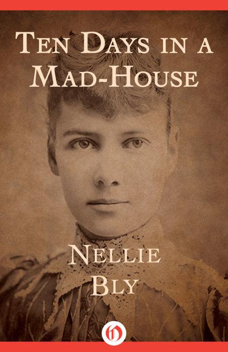 Обложка книги Нелли Блай «Десять дней в сумасшедшем доме». / Фото: www.ebookhunter.ch