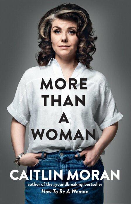«Больше чем женщина», Кейтлин Моран. / Фото: www.weltbild.de