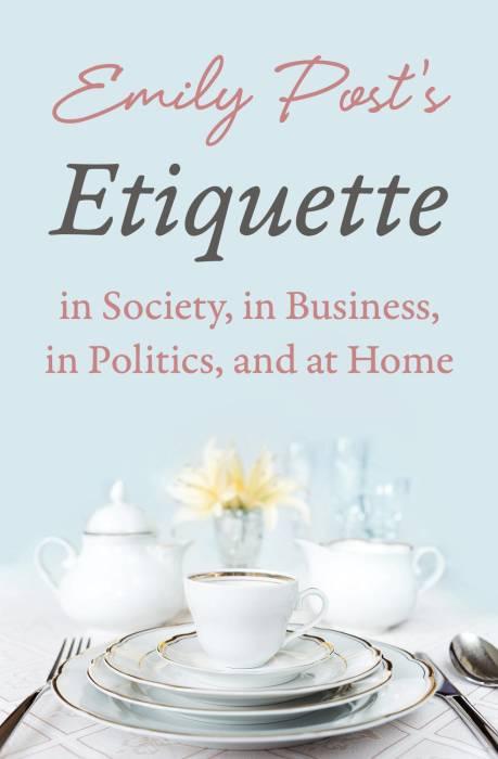 «Этикет в обществе, в бизнесе, в политике и дома», Эмили Пост. / Фото: www.pixhost.icu