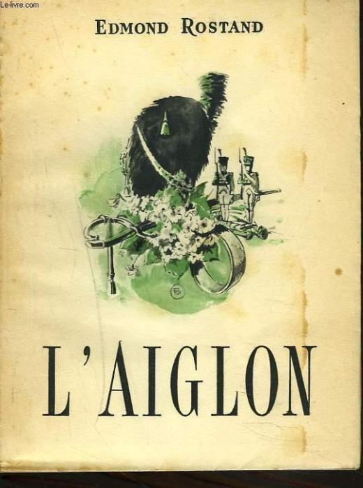 «L'Aiglon», Эдмон Ростан. / Фото: www.abebooks.com