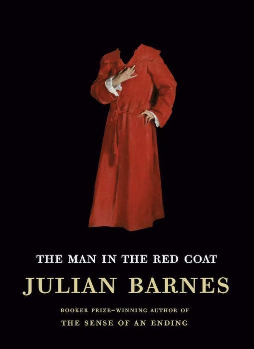 «Мужчина в красном пальто», Джулиан Барнс. / Фото: www.lareviewofbooks.org