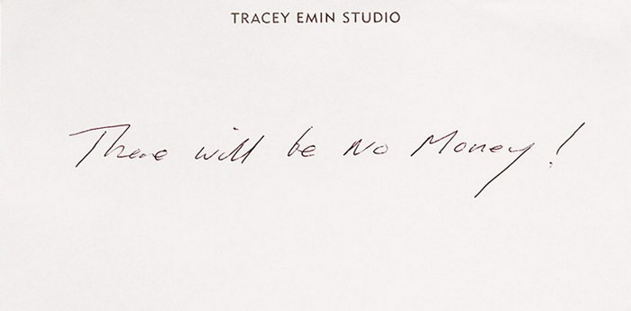 There will no money от Tracey Emin